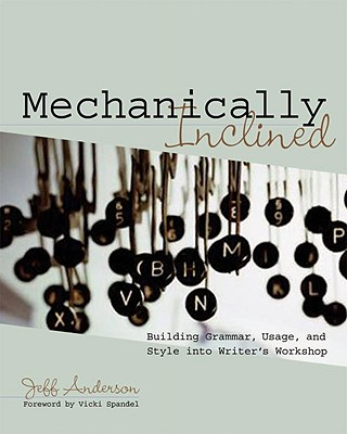 Mechanically Inclined By Anderson, Jeff/ Spandel, Vicki (FRW)